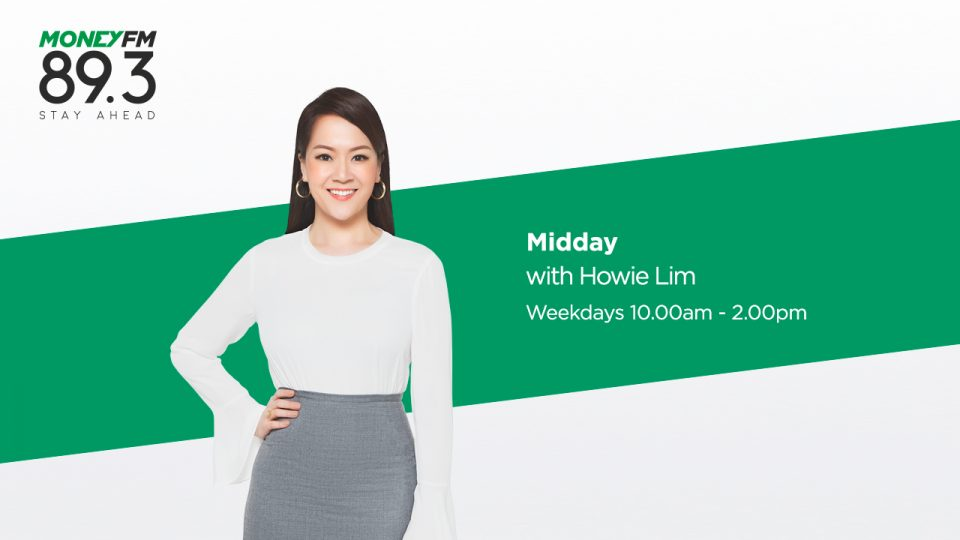 Midday with Howie Lim - MONEY FM 89.3 10.00 AM - 2.00 PM Shows